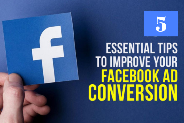 5 Tips to Improve your Facebook Ad Conversions