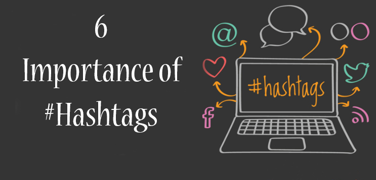 6 Importance of #Hashtags