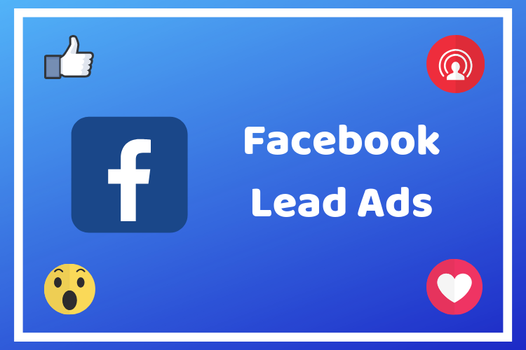 Effective Tips for Writing Facebook Lead Ads That Convert