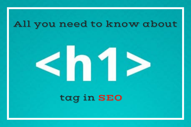 All you need to know about H1 tag in SEO
