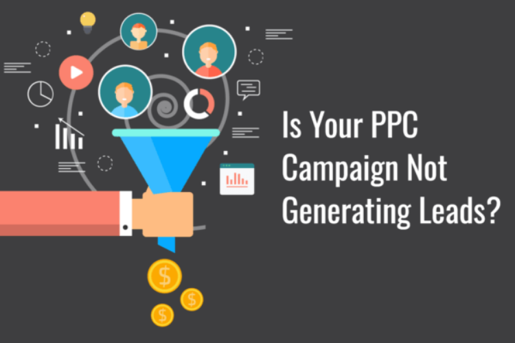 4 things to do if your PPC Campaign is not generating leads!
