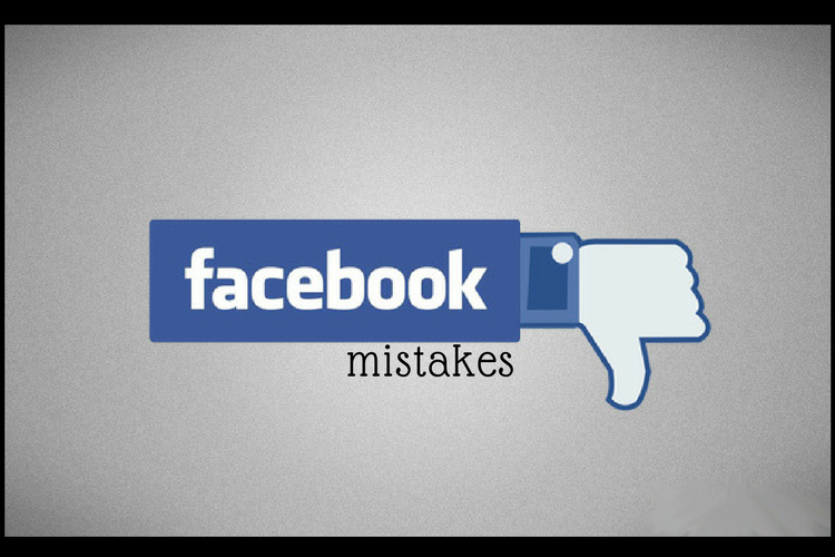 6 Facebook Mistakes to Avoid